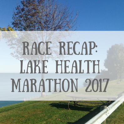 RACE RECAP-lAKE hEALTH mARATHON 2017